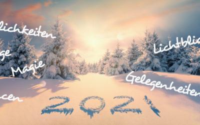 2021 – auf in ein neues Jahr voll neuer Möglichkeiten